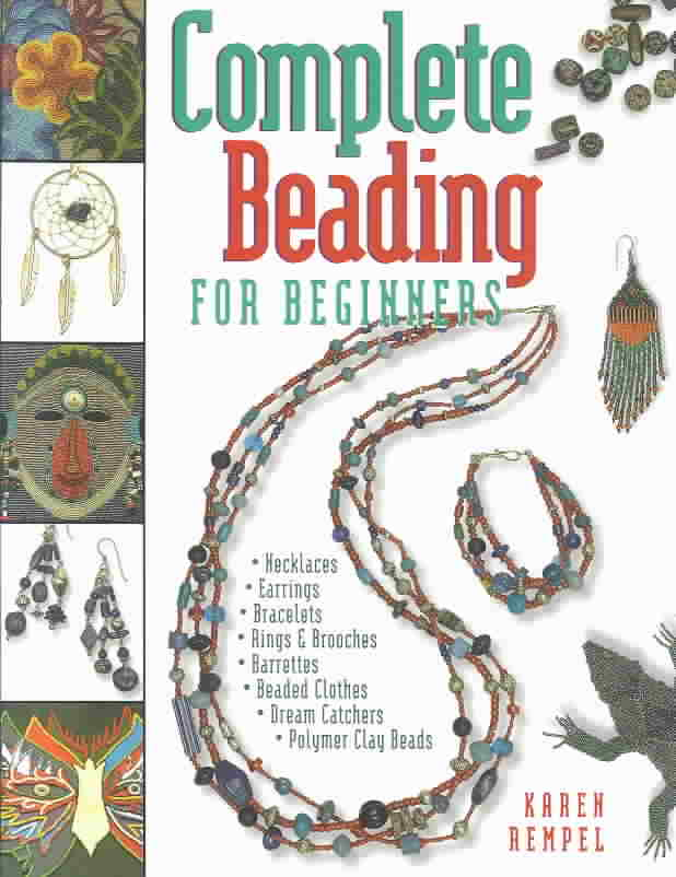 Complete Beading for Beginners By Rempel, Karen